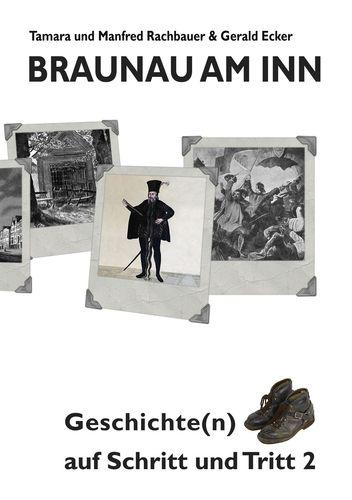 Braunau am Inn Geschichte(n) auf Schritt und Tritt 2