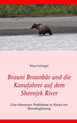 Brauni Braunbär und die Kanufahrer auf dem Sheenjek River