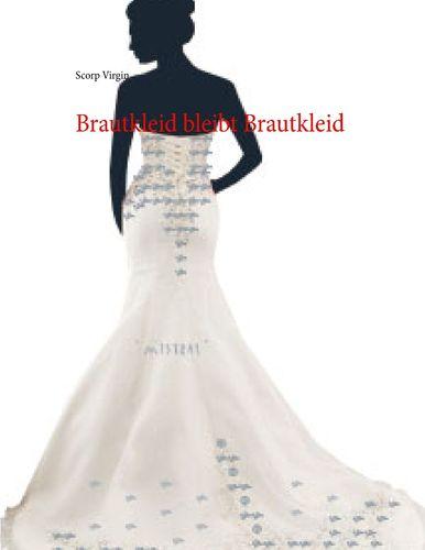Brautkleid bleibt Brautkleid