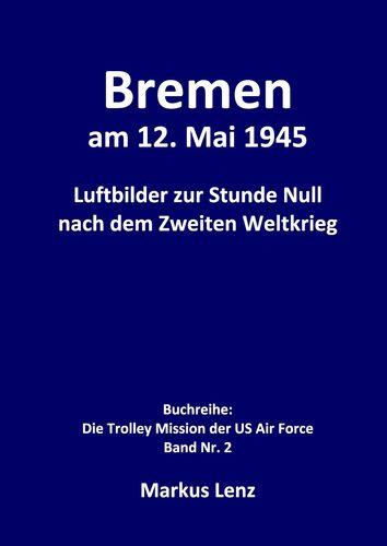 Bremen am 12. Mai 1945