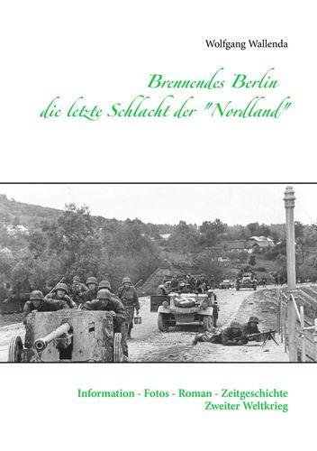 """Brennendes Berlin - die letzte Schlacht der """"Nordland"""""""