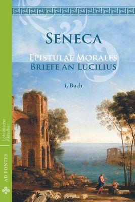 Briefe an Lucilius / Epistulae morales (Deutsch)