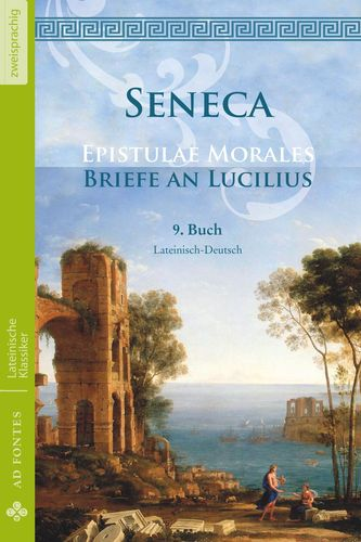 Briefe an Lucilius / Epistulae morales (Lateinisch / Deutsch)
