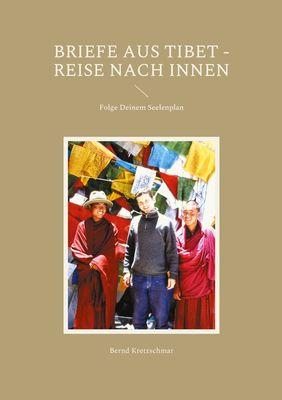 Briefe aus Tibet - Reise nach Innen