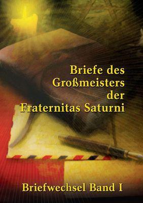 Briefe des Großmeisters der Fraternitas Saturni