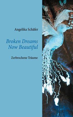 Broken Dreams Now Beautiful