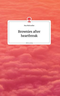 Brownies after heartbreak. Life is a Story - story.one