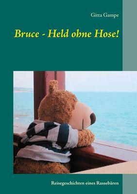 Bruce - Held ohne Hose!