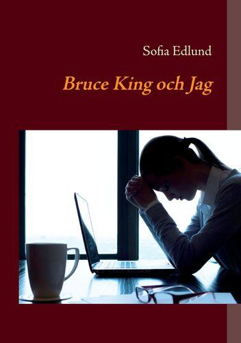 Bruce King och Jag