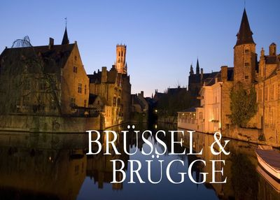 Brüssel & Brügge - Ein kleiner Bildband