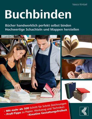 Buchbinden - Bücher handwerklich perfekt selbst binden