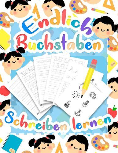 Buchstaben lernen - Druckschrift Schreiben lernen mit dem Vorschulbuch als Vorbereitung für die Vorschule und Grundschule
