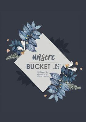 Bucket List Paare - Über 100 Dinge, die jedes Paar einmal tun sollte zum Selberschreiben im Bucketlist Journal