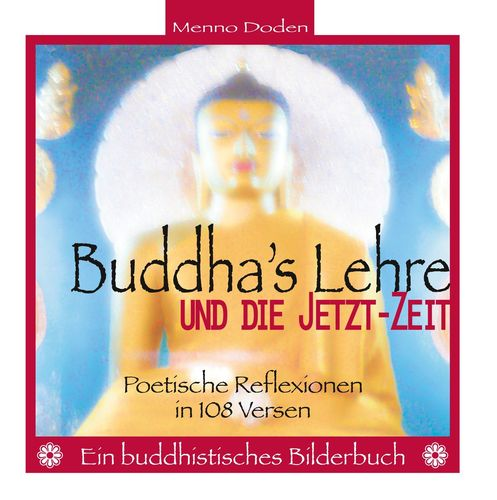 Buddha's Lehre und die Jetzt-Zeit