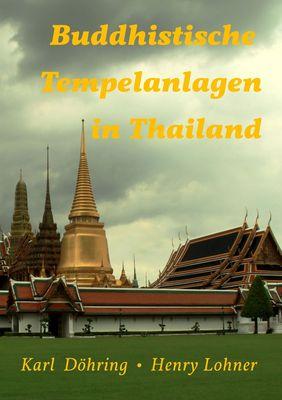 Buddhistische Tempelanlagen in Thailand