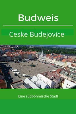 Budweis / Ceske Budejovice