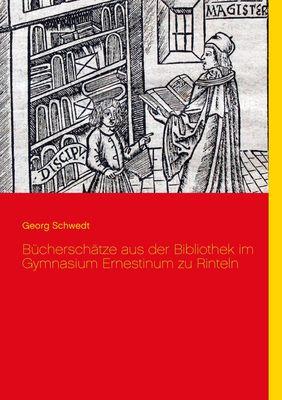Bücherschätze aus der Bibliothek im Gymnasium Ernestinum zu Rinteln