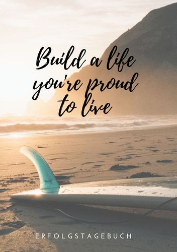 Build a life you're proud to live