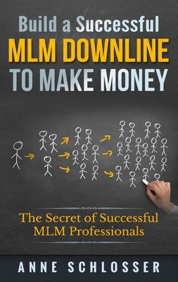 Build a Successful MLM Downline to Make Money