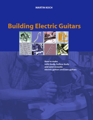Building Electric Guitars