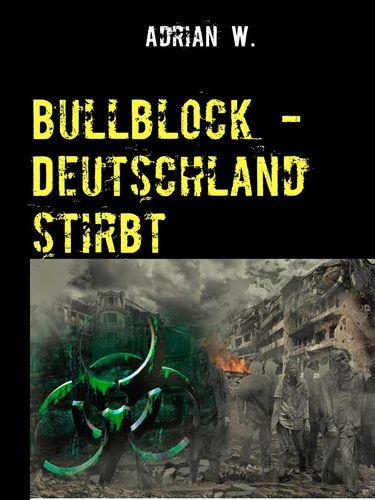 Bullblock - Deutschland stirbt