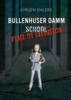 Bullenhuser Damm School - Place of Execution