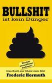 Frederic Hormuth - Taschenbuch 'Bullshit ist kein Dünger'  (19.11.2019)