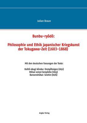 Bunbu-ryôdô: Philosophie und Ethik japanischer Kriegskunst der Tokugawa-Zeit (1603-1868)