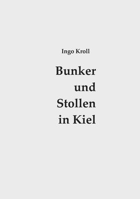 Bunker und Stollen in Kiel