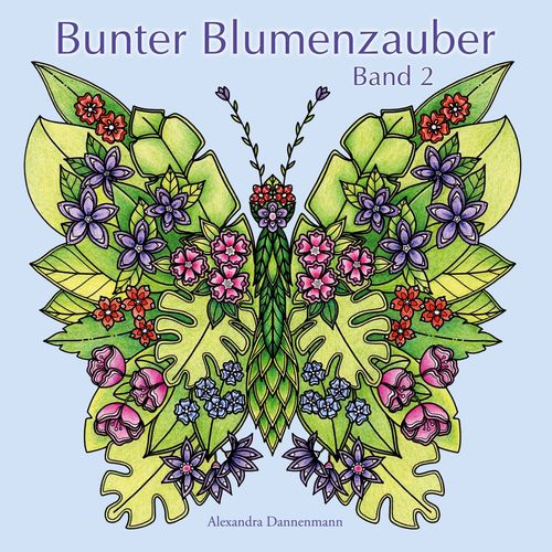Bunter Blumenzauber - Band 2