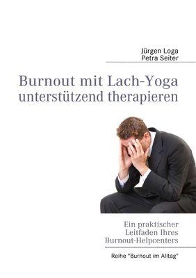 Burnout mit Lach-Yoga unterstützend therapieren