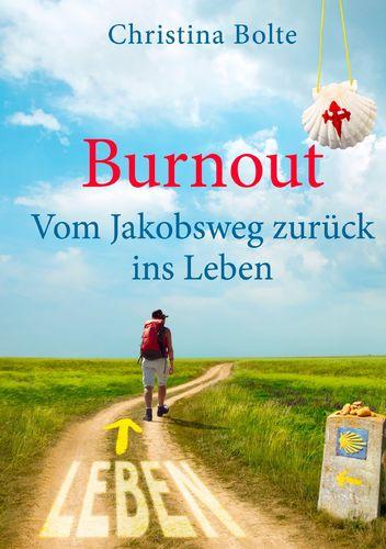 Burnout - Vom Jakobsweg zurück ins Leben