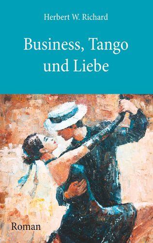 Business, Tango und Liebe