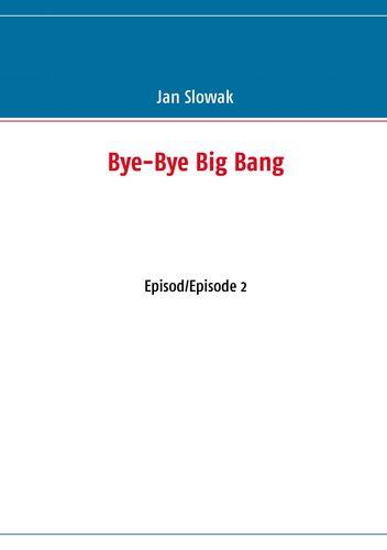 Bye-Bye Big Bang