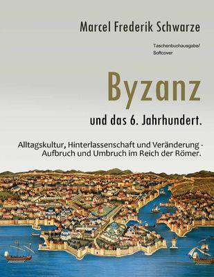 Byzanz und das 6. Jahrhundert.