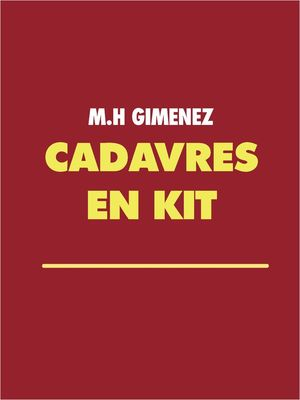 CADAVRES EN KIT