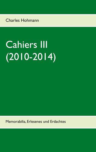 Cahiers III  (2010-2014)