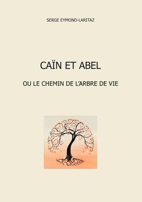 Caïn et Abel ou le chemin de l'arbre de vie
