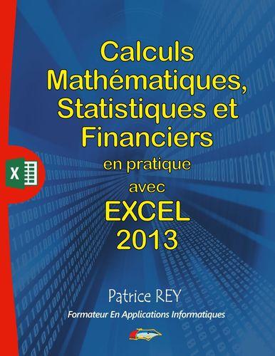 calculs mathematiques, statistiques et financiers avec excel 2013