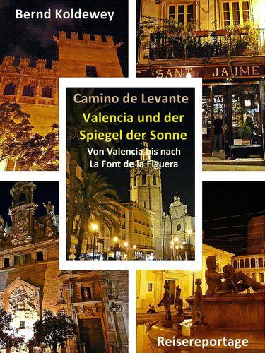Camino de Levante - Valencia und der Spiegel der Sonne