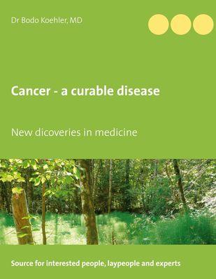 Cancer - a curable disease