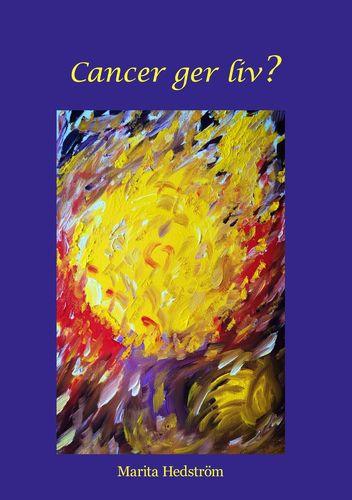 Cancer ger liv?