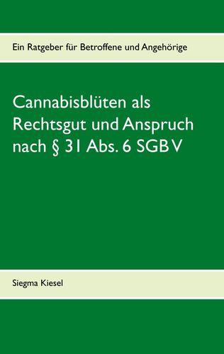 Cannabisblüten als Rechtsgut und Anspruch nach § 31 Abs. 6 SGB V