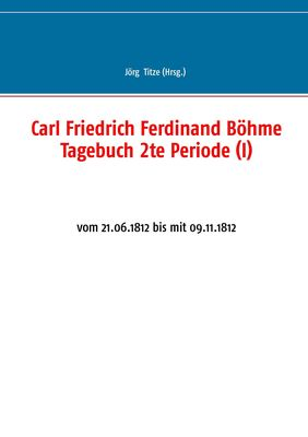 Carl Friedrich Ferdinand Böhme Tagebuch 2te Periode (I)