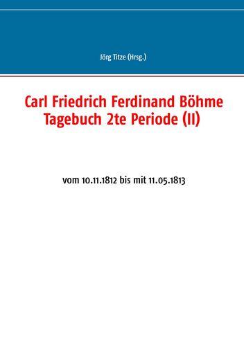 Carl Friedrich Ferdinand Böhme Tagebuch 2te Periode (II)
