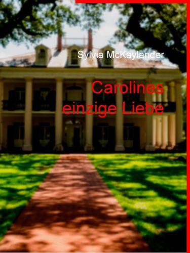 Carolines einzige Liebe