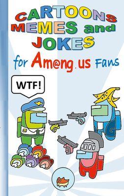 Cartoons, Memes and Jokes for Am@ng.us Fans