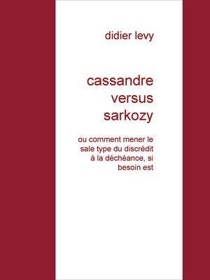 cassandre versus sarkozy