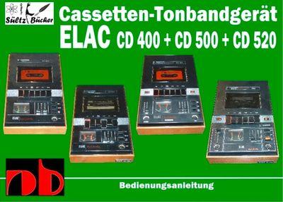 Cassetten-Tonbandgerät ELAC CD 400 - CD 500 - CD 520  Bedienungsanleitung