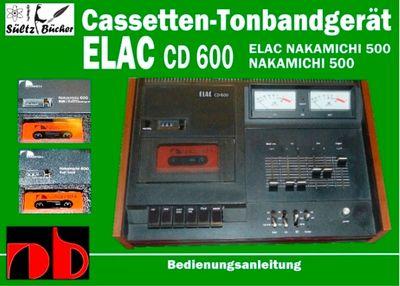 Cassetten-Tonbandgerät ELAC CD 600 - Nakamichi 500 - Bedienungsanleitung